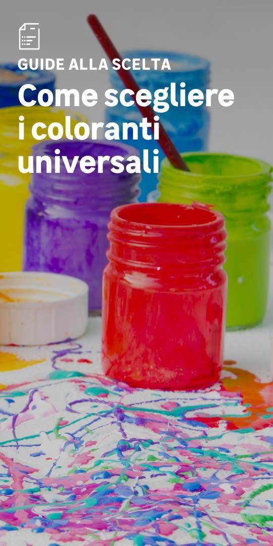 Coloranti universali: la scelta facile