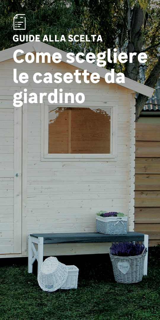 Casette da giardino: la scelta facile