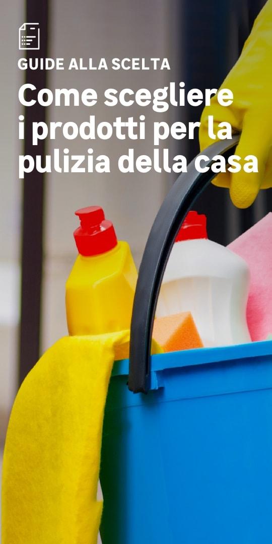 Prodotti per la pulizia della casa: la scelta facile