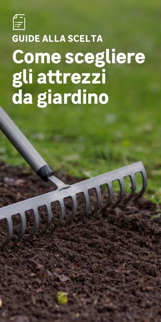 Attrezzi da giardino la scelta facile