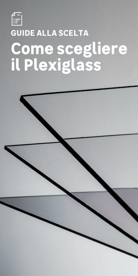 Plexiglass: la scelta facile