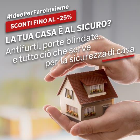 #IdeePerFareInsieme Promo Sicurezza casa
