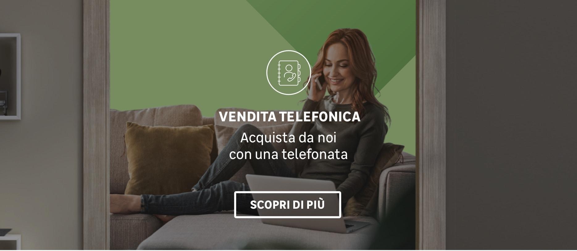 Solo in Piemonte e Lombardia: servizio di vendita telefonica