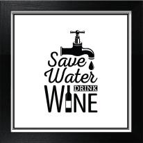 Stampa incorniciata Save water drink wine 30 x 30 cm