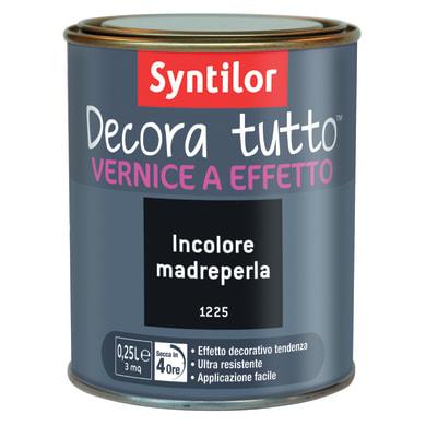 Vernice SYNTILOR Decora tutto 0.25 L incolore perlato