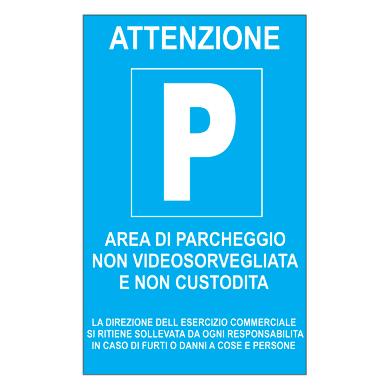 Cartello segnaletico Parcheggio non videosorvegliato pvc 20 x 30 cm