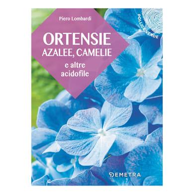 Libro Ortensie, Azalee e Camelie Demetra