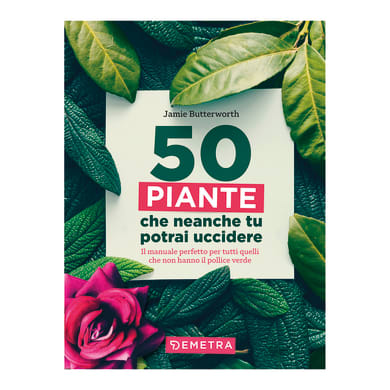Libro 50 piante che neanche tu potrai uccidere Demetra